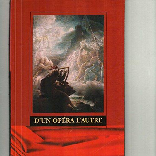 D'un opéra l'autre: Hommage à Jean Mongrédien