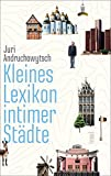 Kleines Lexikon intimer St?dte