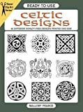 Ready-to-Use Celtic Designs: 96 Different Royalty-Free Designs Printed One Side: 96 D...