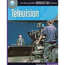 Television (21st Century Skills Innovation Library: Innovation in Entertainment)