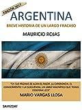 ARGENTINA. BREVE HISTORIA DE UN LARGO FRACASO: NUEVA EDICIÓN- 2017