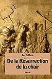 De la Résurrection de la chair