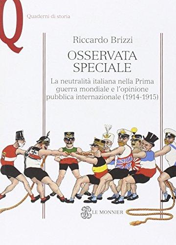 Osservata speciale. La neutralità italiana nella prima guerra mondiale e l'opinione pubblica internazionale (1914-1915) - Amazon Libri
