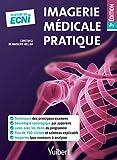 Imagerie médicale pratique - Du DFGSM2 aux ECNi...