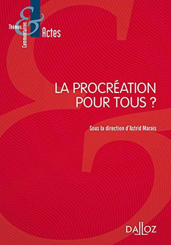 La procréation pour tous ? - 1re édition par Astrid Marais