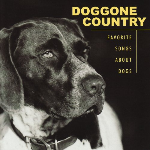 Doggone Country Favorite Songs About Dogs - Songs Doggone
