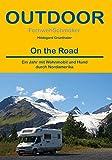 On the Road: Ein Jahr mit Wohnmobil und Hund durch Nordamerika (Fernwehschmöker)
