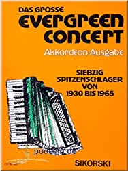 Das grosse Evergreen Concert - 70 Spitzenschlager von 1930 bis 1965 - Akkordeon Noten [Musiknoten]