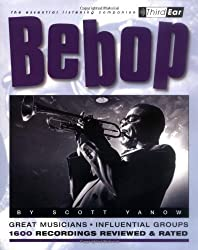 Bebop: Third Ear - The Essential Listening Companion