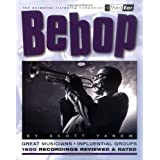 Bebop: Third Ear - The Essential Listening Companion