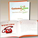 Customer Love: Great Stories About Great Service by Mac Anderson (2008-11-06)