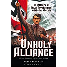 Unholy Alliance: A History of Nazi Involvement with the Occult by Peter Levenda (2002-06-01)