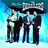 Songtexte von The Derailers - Here Come The Derailers