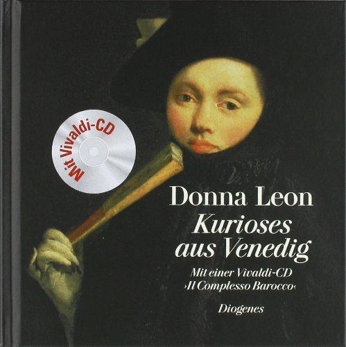 Kurioses aus Venedig: Mit einer Vivaldi-CD - Il Complesso Barocco von Leon. Donna (2011) Gebundene Ausgabe