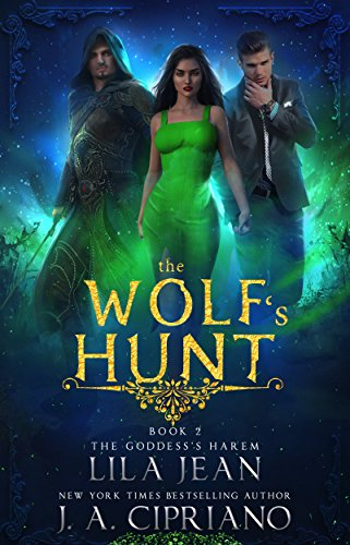 The Wolf's Hunt: A Reverse Harem Fantasy (The Goddess's Harem Book 2)