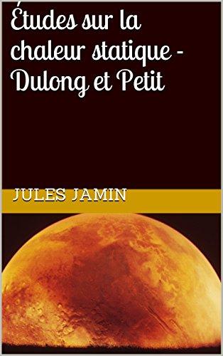 Livre Études sur la chaleur statique - Dulong et Petit pdf, epub
