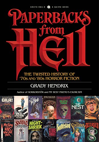 Paperbacks from Hell: A History of Horror Fiction from the '70s and '80s