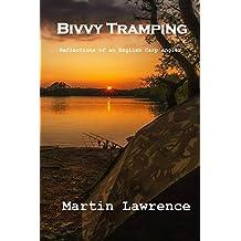 Bivvy Tramping - Reflections of an English Carp Angler (English Edition)