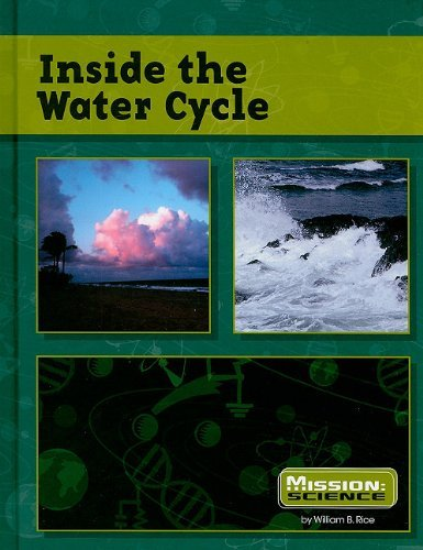 inside-the-water-cycle-mission-science-by-william-rice-2010-01-01
