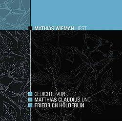 Gedichte von Matthias Claudius und Friedrich Hölderlin - Mathias Wieman liest
