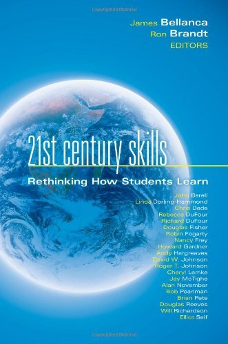 [21st Century Skills: Rethinking How Students Learn (Leading Edge)] [By: Bellanca, Dr James] [July, 2010] -