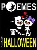 Telecharger Livres Poemes d Halloween Pour enfants Vampires sorcieres et fantomes sont au rendez vous dans ce petit livre de poesie sur le theme d Halloween En compagnie Avec l idee de mourir de rire pas de peur (PDF,EPUB,MOBI) gratuits en Francaise