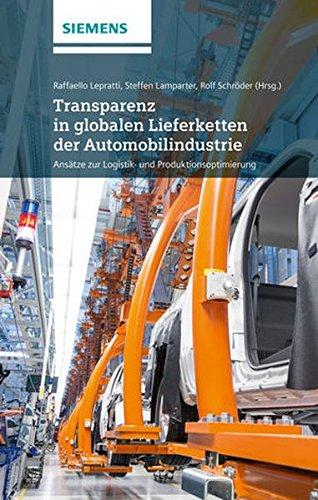 Transparenz in globalen Lieferketten der Automobilindustrie: Ansätze zur Logistik- und Produktionsoptimierung