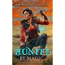 Hunted by Magic: a New Adult Urban Fantasy (The Baine Chronicles Book 3)