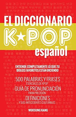 (Espanol): 500 Palabras Y Frases Esenciales De KPOP, Dramas Y Peliculas Coreanos ()
