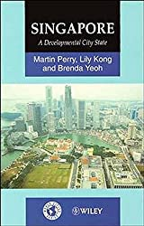 Singapore: A Developmental City State (World Cities Series)