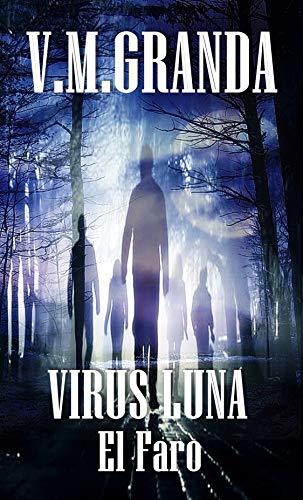 Virus Luna. El Faro: Tercera entrega de Virus Luna. por V.M. Granda