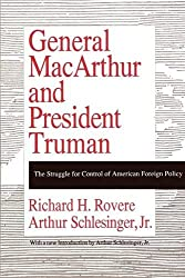 General MacArthur and President Truman: The Struggle for Control of American Foreign Policy