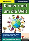 Kinder rund um die Welt: Wie Kinder in fremden Ländern leben