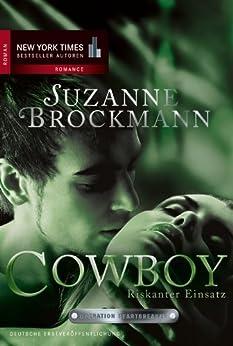 Cowboy - Riskanter Einsatz: Romantic Suspense (Operation Heartbreaker 4)