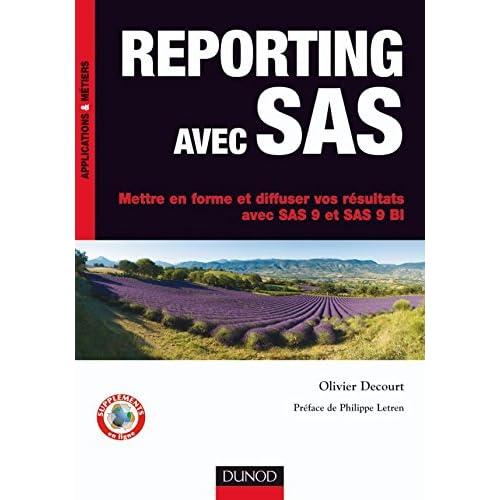 Reporting avec SAS - Mettre en forme et diffuser vos résultats avec SAS 9 et SAS 9 BI