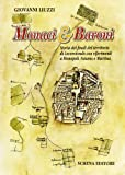 Monaci & baroni. Storia dei feudi del territorio di Locorotondo con riferimenti a Monopoli, Fasano e Martina