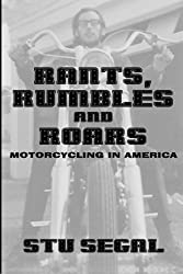 Rants, Rumbles and Roars: Motorcycling in America