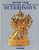Tantrische Kunst des Buddhismus - Helmut Uhlig
