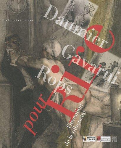 Pour rire ! Daumier, Gavarni, Rops : L'invention de la silhouette