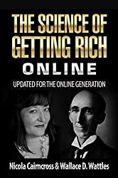 The Science Of Getting Rich Online: Everything you need to know about creating a successful online business