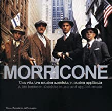 Morricone. Cinema e oltre-Cinema and more. Con CD Audio: A Life Between Absolute Music and Applied Music