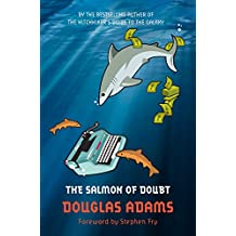 The Salmon of Doubt: Hitchhiking the Galaxy One Last Time (Dirk Gently, Band 3)