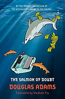 The Salmon of Doubt: Hitchhiking the Galaxy One Last Time (Dirk Gently Series)