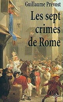 Les Sept crimes de Rome par [PRÉVOST, Guillaume]