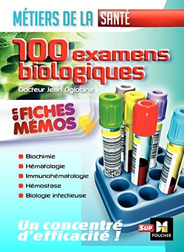 Les 100 Examens de biologie ESI-IDE - Métiers de la santé par Jean Oglobine