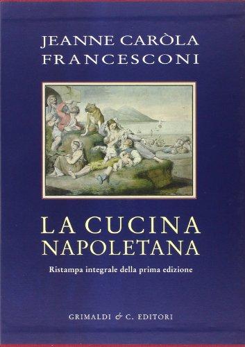 Cucina napoletana por Jeanne C. Francesconi