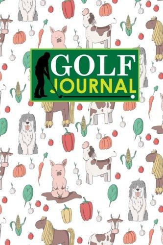 Golf Journal: Golf Clubs Yardage Chart, Golf Score Pad, Golf Log, Golf Yardage Paper, Cute Farm Animals Cover (Golf Journals, Band 64)