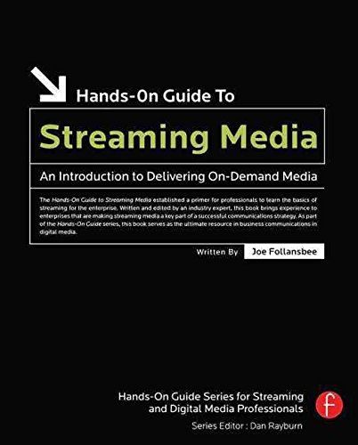 [(Hands-On Guide to Streaming Media : An Introduction to Delivering On-Demand Media)] [By (author) Joe Follansbee] published on (July, 2006)