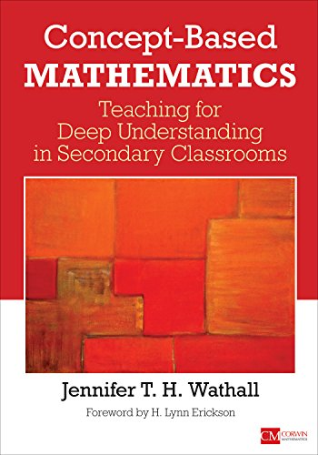 Concept-Based Mathematics: Teaching for Deep Understanding in Secondary Classrooms (Corwin Mathematics Series) por Jennifer Wathall