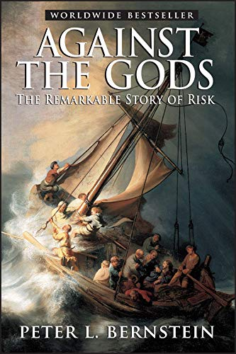 Against the Gods: The Remarkable Story of Risk por Peter L. Bernstein